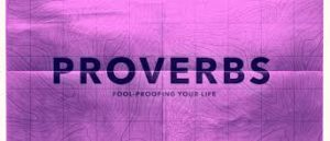 Proverbs Fool Proofing Your Life