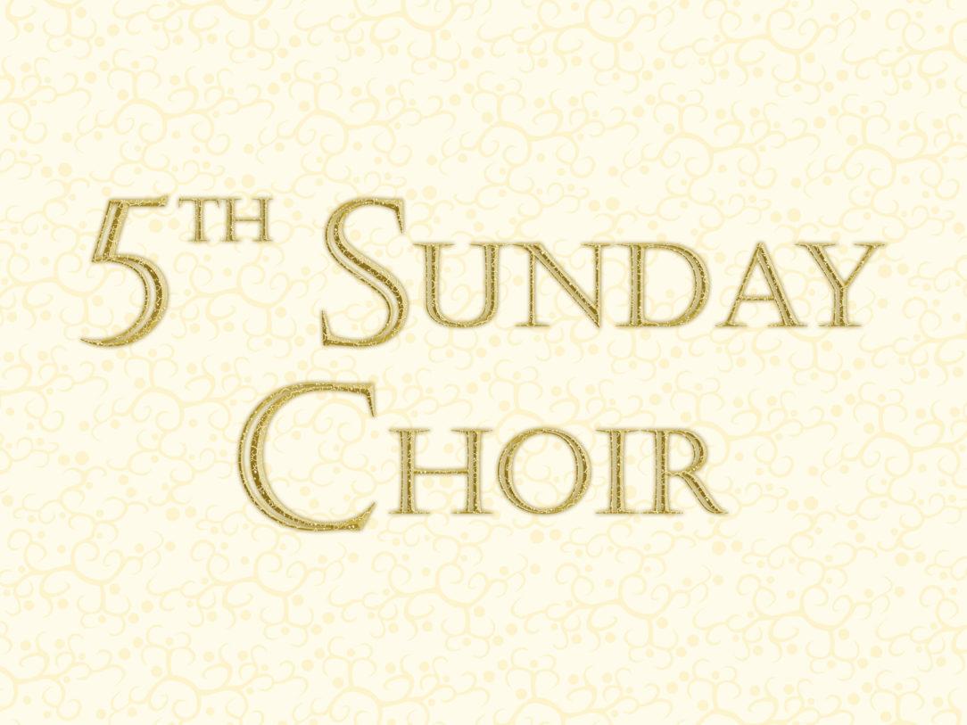 5th Sunday Choir